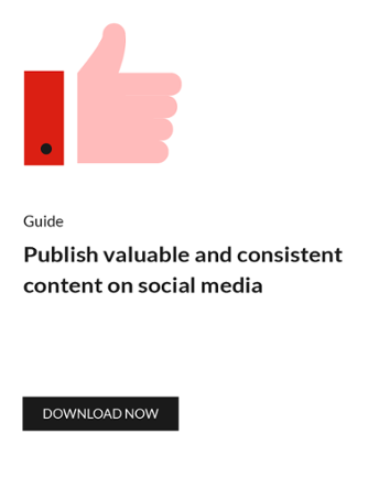 Publish valuable and consistent content on social media