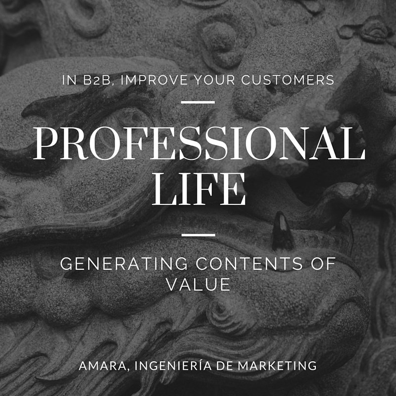 Improve your customers professional life generating contents of value