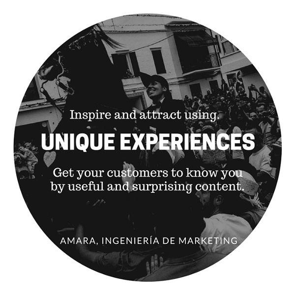 Inspire and attract using unique experiences using useful and surprising content.
